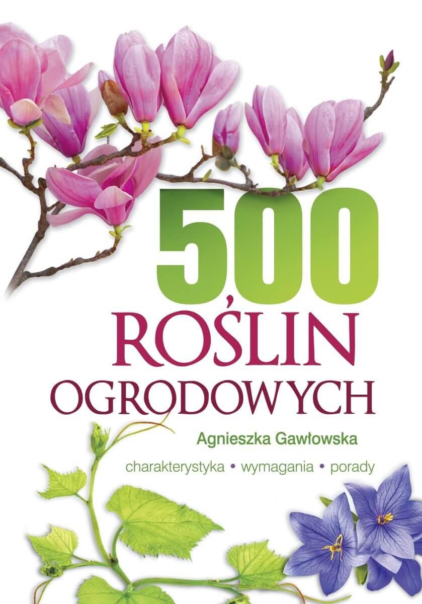 Image of 500 roślin ogrodowych - Agnieszka Gawłowska