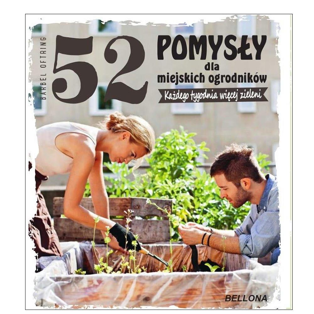 Image of 52 pomysły dla miejskich ogrodników - Barbel Oftring