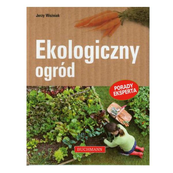 Ekologiczny ogród - Jerzy Woźniak